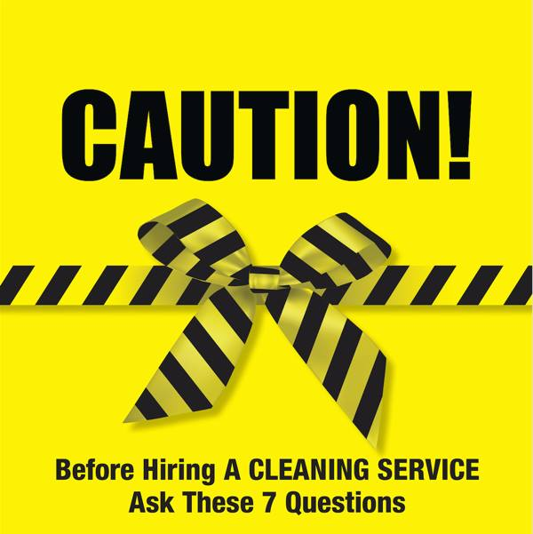 7 Questions you Must ask before Hiring a Cleaning Service